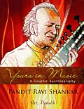 Yours in Music Graphic Autobiography of Ravi Shankar
