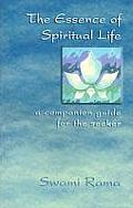 The Essence of Spiritual Life: A Companion Guide for the Seeker