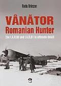 Van Tor - Romanian Hunter: The I.A.R.80 and I.A.R.81 in Ultimate Detail