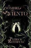 El Nombre Del Viento/ the Name of the Wind