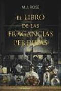 El Libro De Las Fragancias Perdidas / the Book of Lost Fragrances