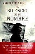 El Silencio De Tu Nombre / the Silence of Your Name