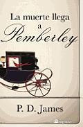 La Muerte Llega A Pemberley = Death Comes to Pemberley