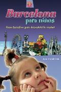 Barcelona Para Ninos: Guia Turistica Para Descubrir La Ciudad (Ciudades Para Ninos)