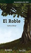 El Roble: La Aventura de Vivir