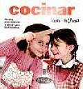 Cocinar Con Ninos / Cooking With Children