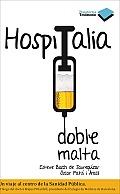 Hospitalia Doble Malta: Un Viaje Al Centro de La Sanidad Publica (Plataforma Testimonio)
