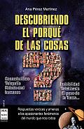 Descubriendo el Porque de las Cosas = Discovering the Why of Things (Ciencia)