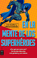 En La Mente de Los Superheroes (Ciencia)