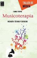 Musicoterapia: Iniciacion, Tecnicas y Ejercicios