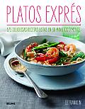 Platos Expres: 175 Deliciosas Recetas Listas En 30 Minutos O Menos