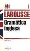 Larousse Gramatica Inglesa / Larousse English Grammar