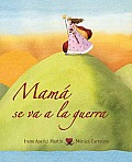 Mama Se Va a la Guerra = Mom Goes to War (Luz)