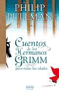 Cuentos De Grimm Para Todas Las Edades by Philip Pullman