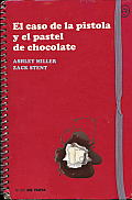 El Caso de la Pistola y el Pastel de Chocolate = The Case of the Gun and the Chocolate Cake
