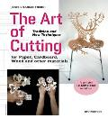 The Art of Cutting: Tradition and New Techniques for Paper, Cardboard, Wood and Other Materials