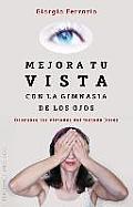 Mejora Tu Vista Con La Gimnasia de Los Ojos