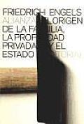 El Origen De La Familia, La Propiedad Privada Y El Estado / the Origin of the Family, Private Property and the State
