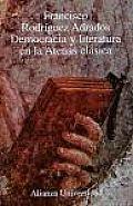 Democracia Y Literatura En La Atenas Clasica / Democracy and Literature of the Classic Athens