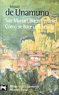 San Manuel Bueno, Martir Como Se Hace una Novela = Saint Manuel Bueno, Martyr