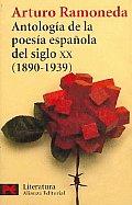 Antologia De La Poesia Espanola Del Siglo XX 1890-1939/ Poetic Anthology of Spanish Poetry of the XX Century 1890-1939