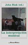 La Interpretacion Musical / Musical Performance. a Guide To Understanding