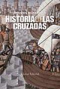 Historia De Las Cruzadas/ History of the Crusades