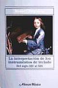 La Interpretacion De Los Instrumentos De Teclado / the Interpretation of Keyboard Instruments
