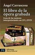 El Libro De La Opera Grabada/ the Book of Recorded Opera