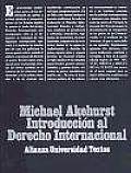Introducción al derecho internacional / A Modern Introduction to International Law