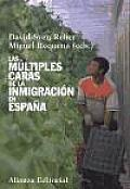 Las Multiples Caras De La Inmigracion En Espana / the Many Faces of Immigration in Spain