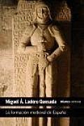 La Formacion Medieval De Espana / the Medieval Formation of Spain