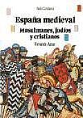 Espana Medieval Musulmanes Judios Y Cristianos