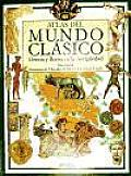 Atlas Del Mundo Clasico / the Atlas of the Classical World