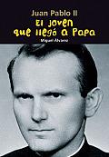 El Joven Que Llego a Papa: Juan Pablo II (Biografia Joven)