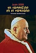 Un Campesino En El Vaticano: Juan XXIII (Biografia Joven)