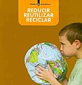 Reducir, Reutilizar, Reciclar/ Reduce, Reuse, Recycle
