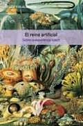 El Reino Artificial / the Artificial Kingdom