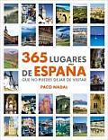 365 Lugares De Espana Que No Puedes Dejar De Visitar / 365 Places in Spain You Have To Visit