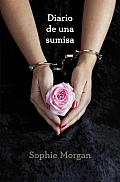 Diario de una Sumisa = The Diary of a Submissive