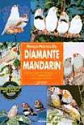 Manual Practico Del Diamante Mandarin / Guide To Owning a Zebra Finch