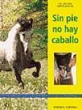 Sin Pie No Hay Caballo/ No Foot, No Horse