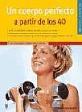 Un Cuerpo Perfecto a Partir De Los 40/ Bodystyling Ab 40