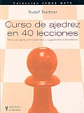Curso De Ajedrez En 40 Lecciones/ Learn Chess in 40 Hours