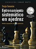 Entrenamiento Sistematico En Ajedrez/ Systematic Training in Chess