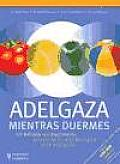 Adelgaza Mientras Duermes / Loss Weight While Sleeping