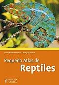 Pequeno Atlas De Reptiles / Small Atlas of Reptiles
