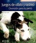 Juegos De Olfato Y Rastreo / Games of Smell and Tracking