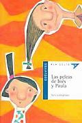 Las Peleas De Ines Y Paula / the Fight of Paula and Ines