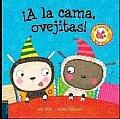 A La Cama, Ovejitas!/ Go To Sleep, Sheep!